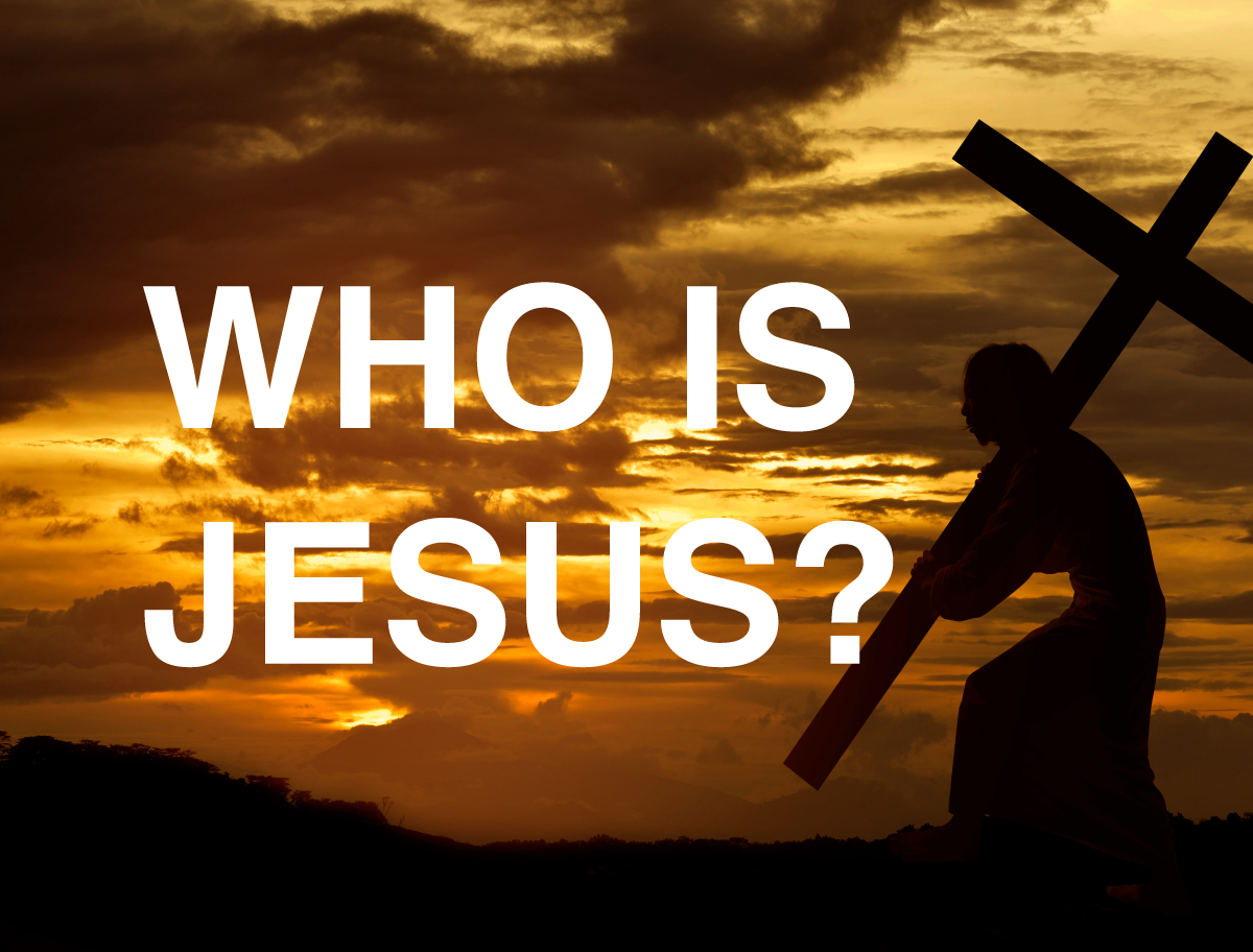 Who Is Jesus? Part 2